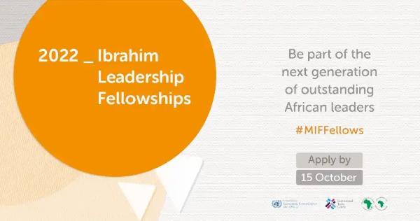 2022 Ibrahim Leadership Fellowships